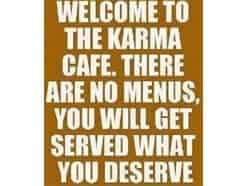 Karma, its a good thing. The idea is simple.