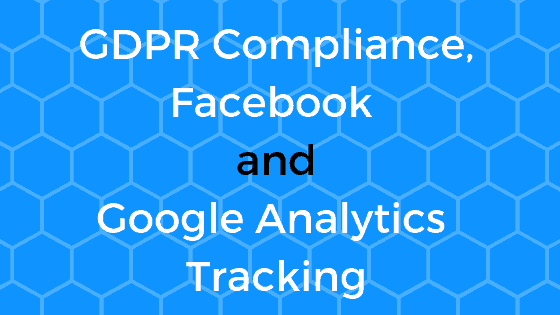 Online Compliance, Facebook and Google Analytics Tracking