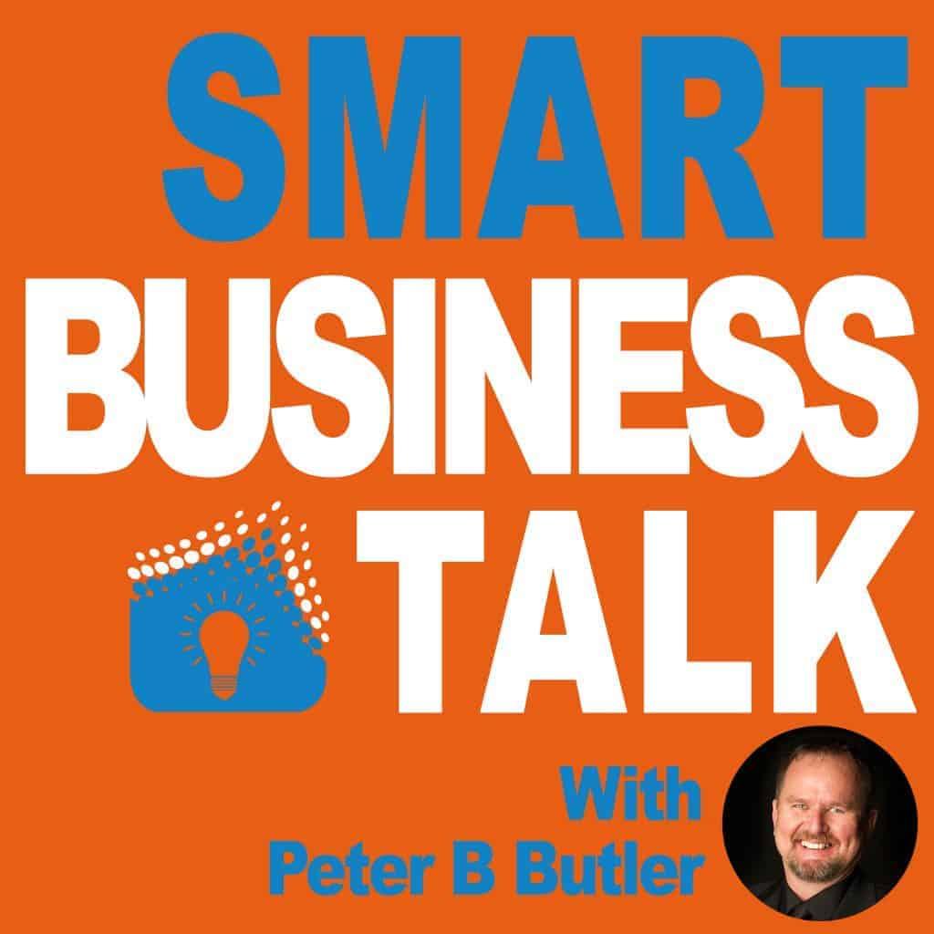 smart business talk with Peter B Butler