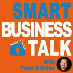 smart business talk with Peter B Butler
